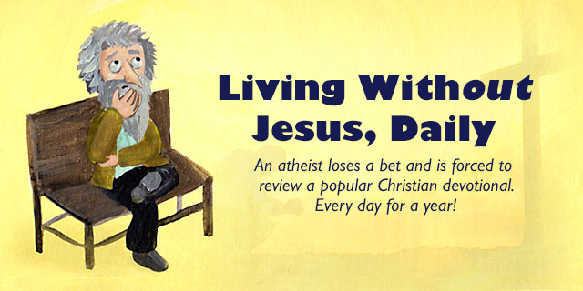 "Feb. 13: ""Divine Relief"" Of Personal Responsbility (Living Without Jesus, Daily)"