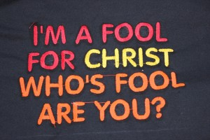 048_embroidered_tshirt_sweatshirt_christian_im_a_fool_for_christ_whos_fool_are_you